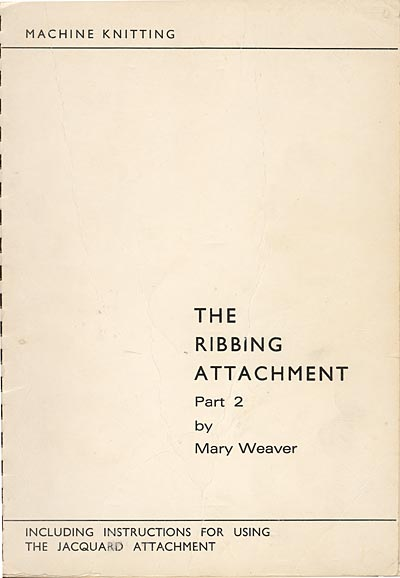 Mary Weaver, The ribbing attachment part 2